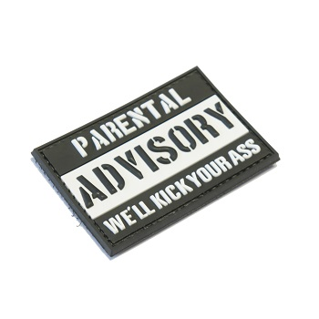 "La Patcheria ® ""Parental Advisory - We'll Kick your Ass"" PVC Patch - Black / White"
